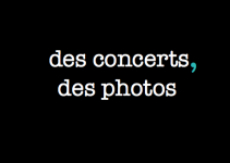 des concerts, des photos